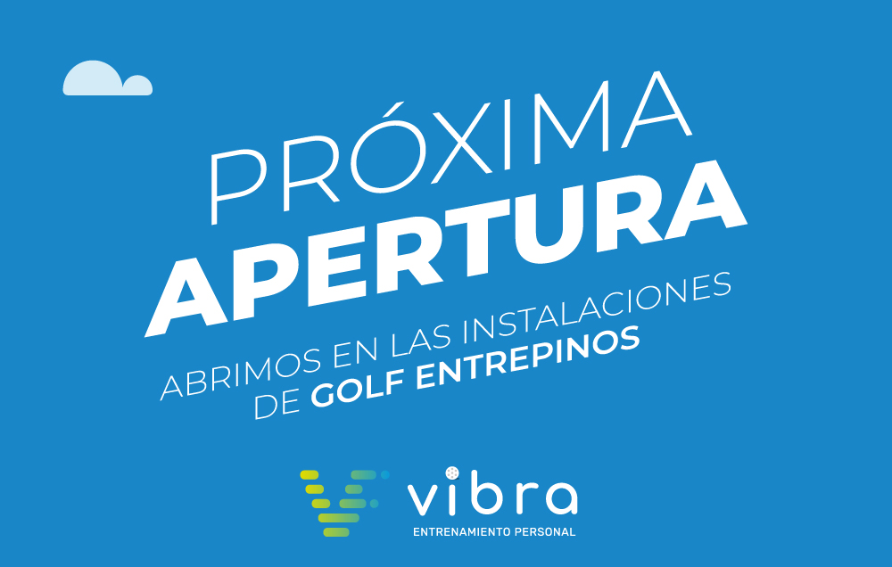 Apertura Vibra Entrenamiento Personal en Golf Entrepinos